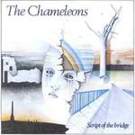 The Chameleons, Script of the Bridge