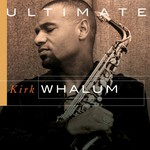 Kirk Whalum, Ultimate Kirk Whalum