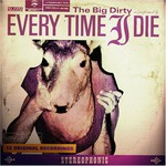 Every Time I Die, The Big Dirty