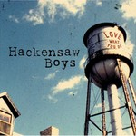 The Hackensaw Boys, Love What You Do