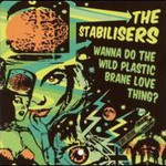 The Stabilisers, Wanna Do The Wild Plastic Brane Love Thing?