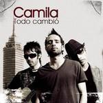 Camila, Todo cambio