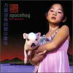 Spacehog, The Chinese Album