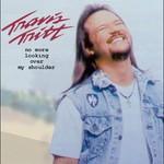 Travis Tritt, No More Looking Over My Shoulder