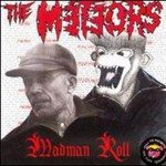 The Meteors, Madman Roll