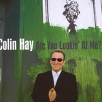 Colin Hay, Are You Looking at Me?