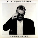 Colin Hay, Looking for Jack