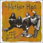 The Mother Hips, Part-timer Goes Full