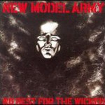 New Model Army, No Rest For The Wicked