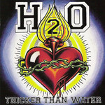 H2O, Thicker Than Water