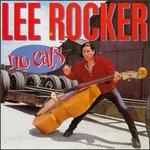 Lee Rocker, No Cats