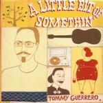 Tommy Guerrero, A Little Bit of Somethin'