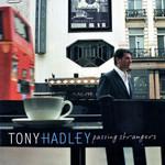 Tony Hadley, Passing Strangers