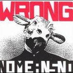 NoMeansNo, Wrong