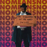 NoMeansNo, The Worldhood of the World (As Such)