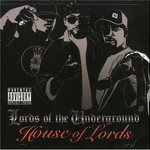 Lords of the Underground, House of Lords