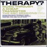Therapy?, Music Through A Cheap Transistor: The BBC Sessions