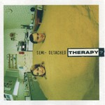 Therapy?, Semi-Detached