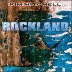 Kim Mitchell, Rockland