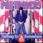 Pat Travers, Halfway to Somewhere