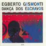 Egberto Gismonti, Danca dos Escravos