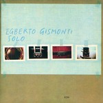 Egberto Gismonti, Solo