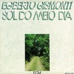 Egberto Gismonti, Sol Do Meio Dia