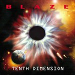 B L A Z E, Tenth Dimension