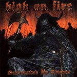 High on Fire, Surrounded by Thieves