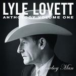 Lyle Lovett, Anthology, Volume 1: Cowboy Man