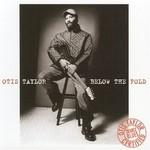 Otis Taylor, Below the Fold