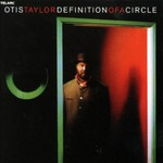 Otis Taylor, Defintion of a Circle