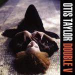 Otis Taylor, Double V