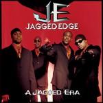 Jagged Edge, A Jagged Era
