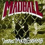 Madball, Droppin' Many Suckers