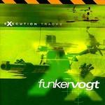 Funker Vogt, Execution Tracks A