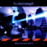 Funker Vogt, Maschine Zeit
