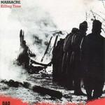 Massacre, Killing Time