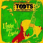 Toots & The Maytals, Light Your Light mp3