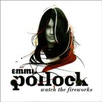 Emma Pollock, Watch the Fireworks