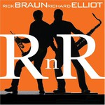 Rick Braun & Richard Elliot, R n R