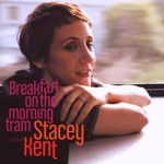 Stacey Kent, Breakfast on the Morning Tram