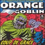 Orange Goblin, Coup de Grace