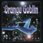 Orange Goblin, The Big Black