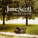 Jamie Scott & The Town, Park Bench Theories