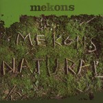 The Mekons, Natural