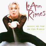 LeAnn Rimes, Sittin' on Top of the World