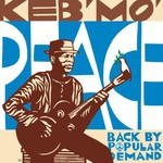 Keb' Mo', Peace... Back by Popular Demand