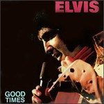 Elvis Presley, Good Times mp3
