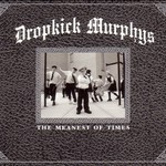Dropkick Murphys, The Meanest of Times mp3